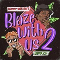 Dizzy Wright & Demrick – Blaze With Us 2 (2020)