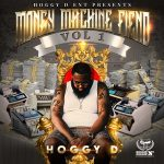 Hoggy D – Money Machine Fiend Vol. 1 (2020)
