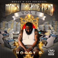 Hoggy D – Money Machine Fiend Vol. 1 (2020)