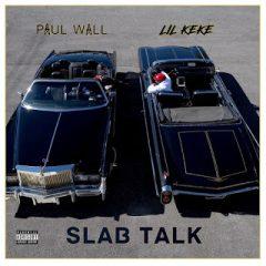 Paul Wall & Lil Keke – Slab Talk (2020)