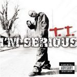 T.I. – I'm Serious (2001)