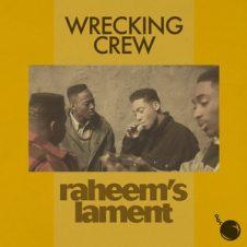 Wrecking Crew – Raheem's Lament (2020)