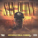 San Quinn – Hustle Til I Drop EP (2020)