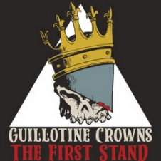 Guillotine Crowns (Uncommon Nasa & Short Fuze) – The First Stand (2020)
