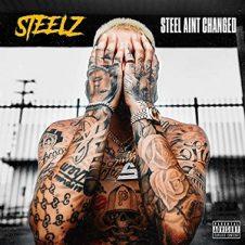 Steelz – Steel Ain't Changed (2020)