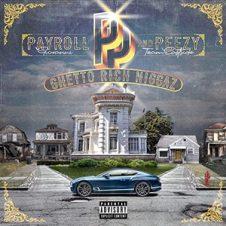 Payroll Giovanni & Peezy – Ghetto Rich Niggaz (2020)