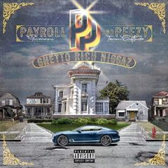 Payroll Giovanni & Peezy – Ghetto Rich Niggaz (2020)