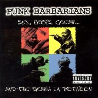 Punk Barbarians ‎– Sex, Props, Cream… And The Drama In Between (1996)