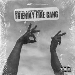 Celly Ru & Uzzy Marcus – Friendly Fire Gang (2020)