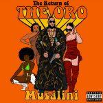The Musalini – Return Of The Oro (2020)