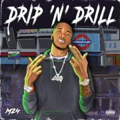M24 – Drip N Drill (2020)