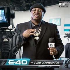 E-40 – The Curb Commentator Channel 2 (2020)