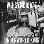 Wu-Syndicate – Underworld Kings (2020)