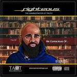 Righteous – Be Conscious Of… (2020)