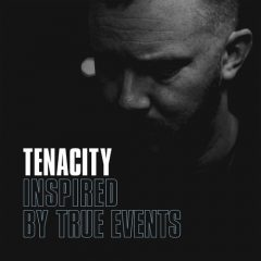 Tenacity – Inspired By True Events (2020)