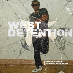 Falcon Outlaw & Camoflauge Monk – West Detention (2020)