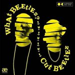Cut Beetlez – What Beetlez? (2020)