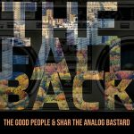 The Good People & Shar The Analog Bastard – The Fall Back (2020)
