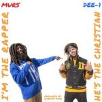 Murs & Dee-1 – He's the Christian I'm the Rapper (2020)