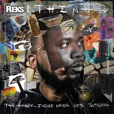 Reks – T.H.I.N.G.S. (The Hunger Inside Never Gets Satisfied) (2020)