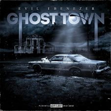 Evil Ebenezer & C-Lance – Ghost Town (2020)