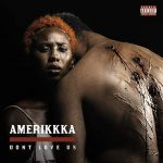 Mistah F.A.B. & The Mekanix – Amerikkka Dont Love Us (2020)