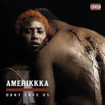 Mistah F.A.B. & The Mekanix – Amerikkka Dont Love Us (2020)