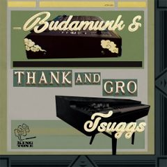 Budamunk & Tsuggs – Thank And Gro (2020)