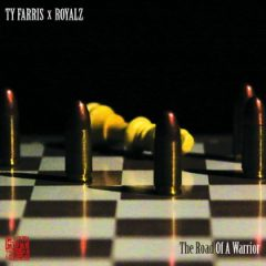 Ty Farris & Royalz – The Road Of A Warrior (2020)
