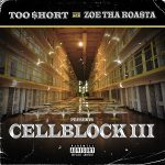 Too Short & Zoe Tha Roasta Present: Cell Block III (2020)