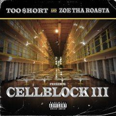 Too Short & Zoe Tha Roasta Present: Cell Block III (2020)