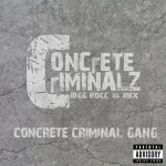 Concrete Criminalz (Big Rocc & RBX) – Concrete Criminal Gang (2010)