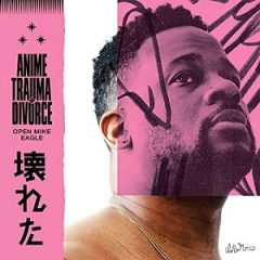 Open Mike Eagle – Anime Trauma and Divorce (2020)