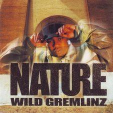 Nature – Wild Gremlinz (2002)