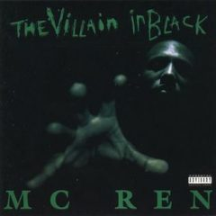 MC Ren (Of N.W.A) – The Villain In Black (1996)