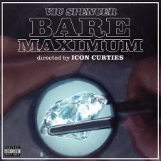 Vic Spencer & Icon Curties – Bare Maximum (2020)