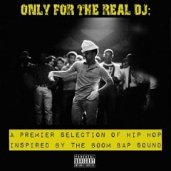 VA – Only For The Real DJ: A Premier Selection of Hip-Hop Inspired By The Boom Bap Sound – Volume 3 (2007)