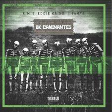 Rim Da Villin, Eddie Kaine & iamT2 – BK Caminantes (2020)