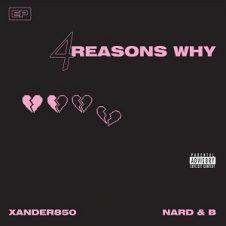 Xander850 & Nard B – 4 Reasons Why (2020)