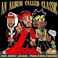 RU$H, Jay Nice & Tha God Fahim – An Album Called Classic  (2020)