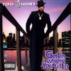 Too Short – Get In Where You Fit In (1993)