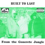 Built To Last – From The Concrete Jungle (1993)