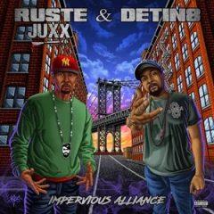 Ruste Juxx & Detin8 – Impervious Alliance (2020)