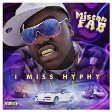 Mistah F.A.B. – I Miss Hyphy (2020)