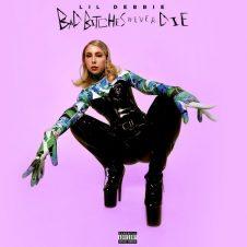 Lil Debbie – Bad Bitches Never Die (2020)