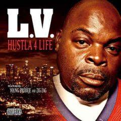 L.V. – Hustla 4 Life (2010)