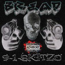Bread – 9-1-SKITZO (1995)