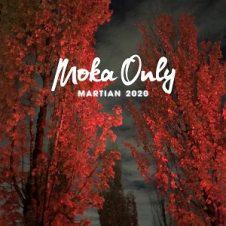 Moka Only – Martian (2020)