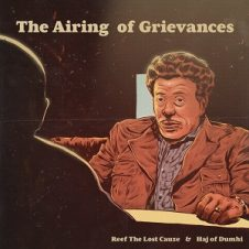 Reef The Lost Cauze & Haj of Dumhi – The Airing Of Grievances (2020)