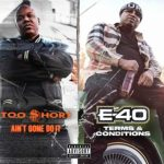 Too Short & E-40 – Ain't Gone Do It / Terms and Conditions (2020)